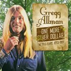 GREGG ALLMAN One More Silver Dollar - The Solo Years 1973-1997 album cover