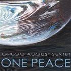GREGG AUGUST Gregg August Sextet : One Peace album cover
