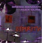 GREGG BENDIAN Gregg Bendian - Alex Cline : Espiritu album cover
