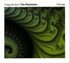 GREGG BENDIAN Gregg Bendian's Trio Pianissimo : Change album cover