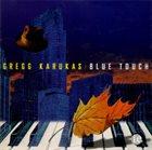 GREGG KARUKAS Blue Touch album cover