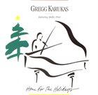GREGG KARUKAS Home for the Holidays album cover