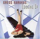 GREGG KARUKAS Looking Up album cover