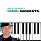 GREGG KARUKAS Soul Secrets album cover