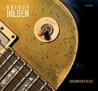 GREGOR HILDEN Golden Voice Blues album cover