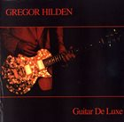 GREGOR HILDEN Guitar De Luxe album cover