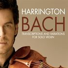 GREGORY HARRINGTON Bach  ‎– Transcriptions And Variations For Solo Violin album cover