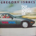 GREGORY ISAACS Talk Don't Bother Me album cover
