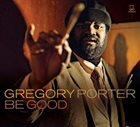 GREGORY PORTER Be Good album cover