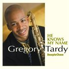 GREGORY TARDY He Knows My Name album cover