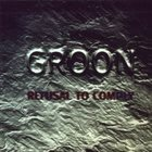 GROON Refusal To Comply album cover