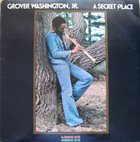 GROVER  WASHINGTON JR A Secret Place album cover