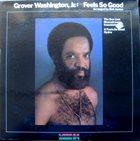 GROVER  WASHINGTON JR Feels So Good album cover