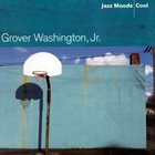 GROVER  WASHINGTON JR Jazz Moods: Cool album cover