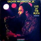 GROVER  WASHINGTON JR Live at the Bijou album cover