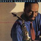 GROVER  WASHINGTON JR Strawberry Moon album cover