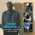 GROVER  WASHINGTON JR Strawberry Moon/Then And Now/Time Out Of Mind album cover