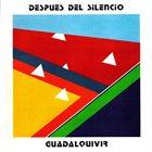 GUADALQUIVIR Después Del Silencio album cover