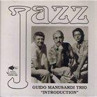 GUIDO MANUSARDI Guido Manusardi Trio : Introduction album cover