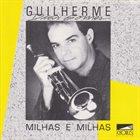 GUILHERME DIAS GOMES Milhas E Milhas album cover