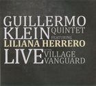 GUILLERMO KLEIN Live At The Village Vanguard (with Liliana Herrero) album cover