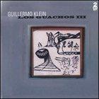 GUILLERMO KLEIN Los Guachos III album cover