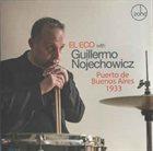 GUILLERMO NOJECHOWICZ El Eco & Guillermo Nojechowicz : Puerto De Buenos Aires 1933 album cover