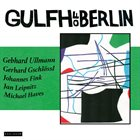 GULF(H) OF BERLIN GULFH of Berlin album cover