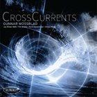 GUNNAR MOSSBLAD CrossCurrents album cover