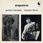GUNTER HAMPEL Espace (with Boulou Ferré) album cover