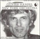 GUNTER HAMPEL Fresh Heat: Live at Sweet Basil album cover
