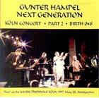 GUNTER HAMPEL Next Generation : Köln Concert , Part 2 album cover