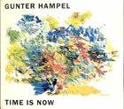 GUNTER HAMPEL Time Is Now album cover