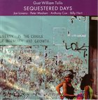 GUST WILLIAM TSILIS Sequestered Days album cover