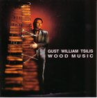 GUST WILLIAM TSILIS Wood Music album cover