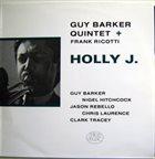 GUY BARKER Guy Barker Quintet + Frank Ricotti : Holly J. album cover