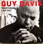 GUY DAVIS Sweetheart Like You album cover