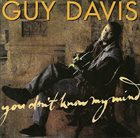 GUY DAVIS You Don't Know My Mind album cover