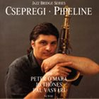 GYULA CSEPREGI Pipeline album cover
