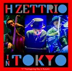 H ZETTRIO エイチ・ゼットリオ IN TOKYO -'17 Thanksgiving Day In Autumn- album cover