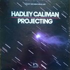 HADLEY CALIMAN Projecting album cover