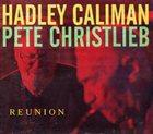 HADLEY CALIMAN Hadley Caliman & Pete Christlieb : Reunion album cover