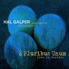 HAL GALPER E Pluribus Unum - Live album cover