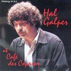 HAL GALPER Hal Galper at Cafe des Copains album cover