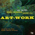 HAL GALPER Hal Galper / Reggie Workman / Rashied Ali : Art-Work album cover