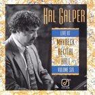 HAL GALPER Live at Maybeck Recital Hall, Vol. 6 album cover