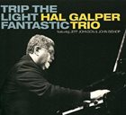 HAL GALPER Trip the Light Fantastic album cover