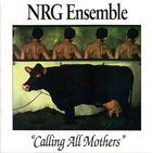 HAL RUSSELL / NRG ENSEMBLE Calling All Mothers album cover