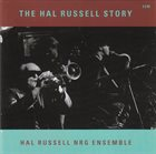 HAL RUSSELL / NRG ENSEMBLE The Hal Russell Story album cover