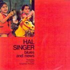 HAL SINGER Blues And News album cover